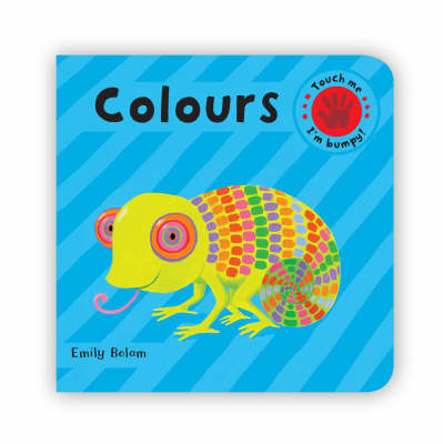 Colours (Embossed board book) by Emily Bolam