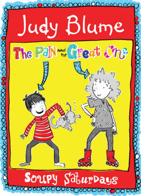 The Pain And The Great One - Soupy Saturdays by Judy Blume