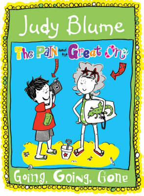 The Pain And The Great One: Going Going Gone by Judy Blume