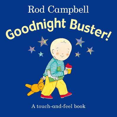 Goodnight Buster! (Touch-and-Feel) by Rod Campbell