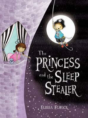 The Princess and the Sleep Stealer by Elissa Elwick