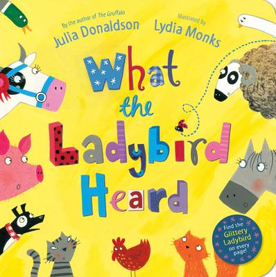 What the Ladybird Heard (Board Book) by Julia Donaldson