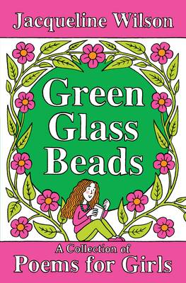 Green Glass Beads Poems by Jacqueline Wilson