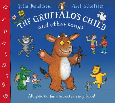The Gruffalo's Child Song and Other Songs by Julia Donaldson