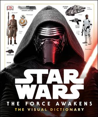 Star Wars: the Force Awakens Visual Dictionary by