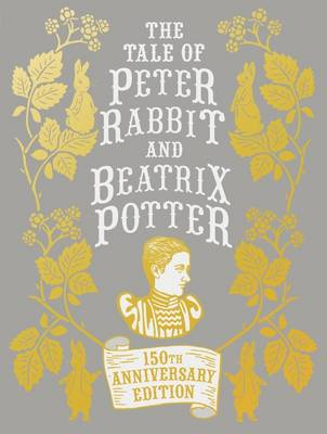 The Tale of Peter Rabbit and Beatrix Potter by Beatrix Potter