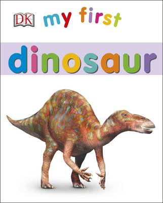 My First Dinosaur by