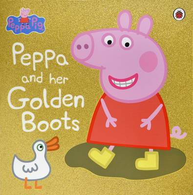Peppa Pig: Peppa and Her Golden Boots by