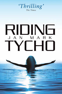 Riding Tycho by Jan Mark