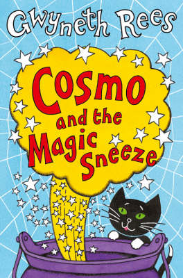 Cosmo And The Magic Sneeze by Gwyneth Rees
