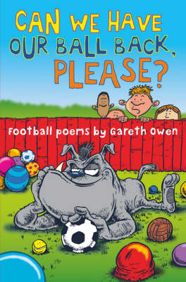 Can We Have Our Ball Back, Please? by Gareth Owen