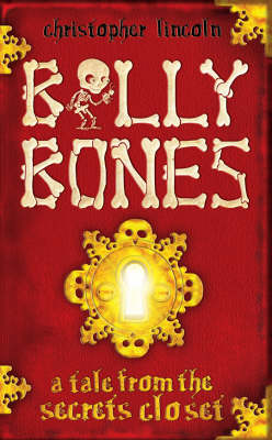 Billy Bones: A Tale from the Secrets Closet by Christopher Lincoln