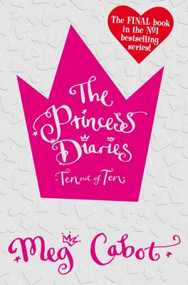 The Princess Diaries: Ten Out of Ten by Meg Cabot