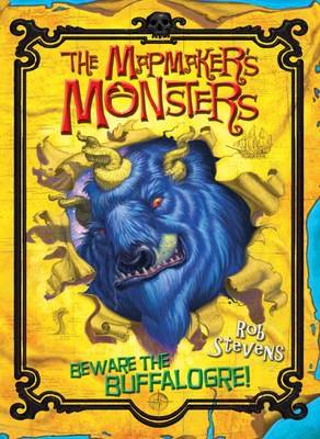 The Mapmaker's Monsters - Beware The Buffalogre! by Rob Stevens