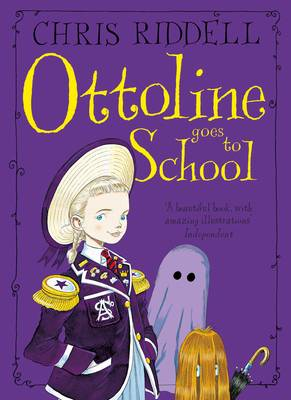 Ottoline Goes to School by Chris Riddell