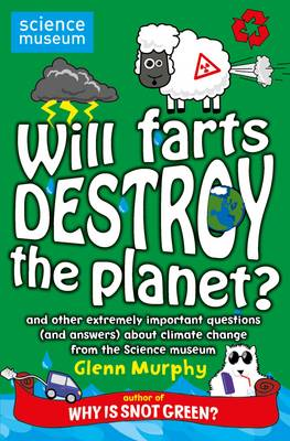 Will Farts Destroy the Planet? by Glenn Murphy