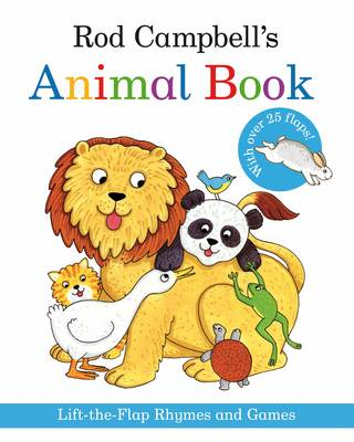 Rod Campbell's Animal Book Lift-the-Flap Rhymes and Games by Rod Campbell