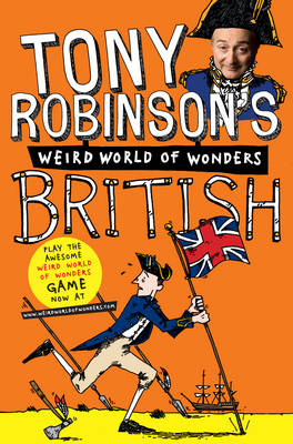 Tony Robinson's Weird World of Wonders! British by Tony Robinson