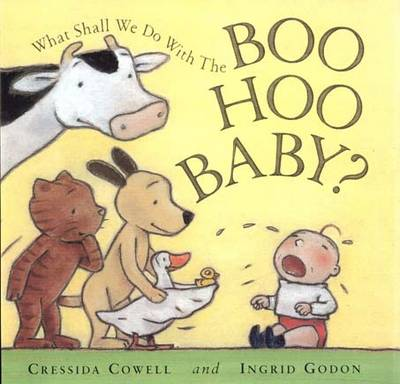 What Shall we do with the Boo-hoo Baby? by Cressida Cowell