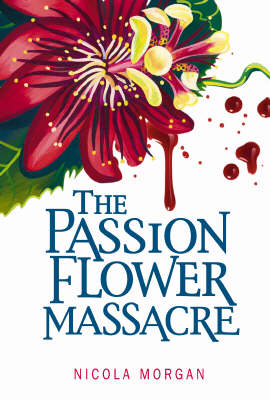 The Passionflower Massacre by Nicola Morgan
