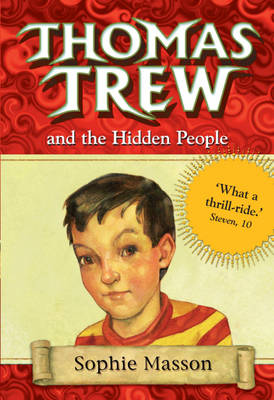 Thomas Trew And The Hidden People by Sophie Masson