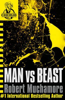 Man Vs Beast. Part of the Cherub Series by Robert Muchamore