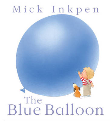 The Blue Balloon by Mick Inkpen