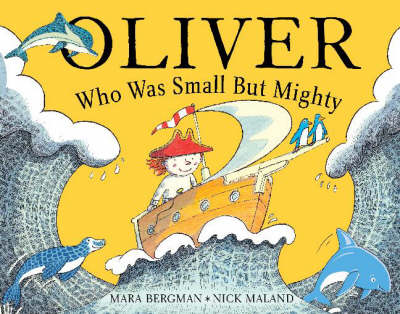 Oliver Who Was Small But Mighty by Mara Bergman