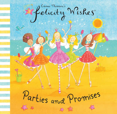 Felicity Wishes Parties And Promises by Emma Thomson