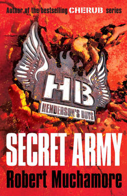 Henderson's Boys 3: Secret Army by Robert Muchamore