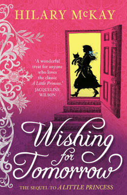 Wishing for tomorrow The Sequel to the Little Princess by Hilary Mckay