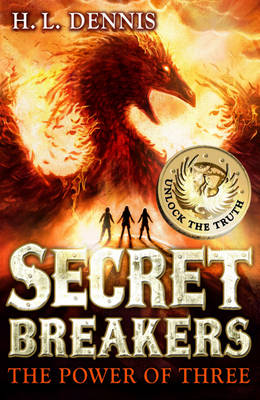 Secret Breakers : The Power of Three by H. L. Dennis