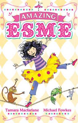 Amazing Esme by Tamara Macfarlane