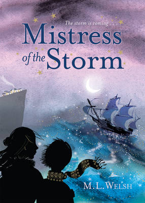 The Mistress of the Storm by Melanie Welsh