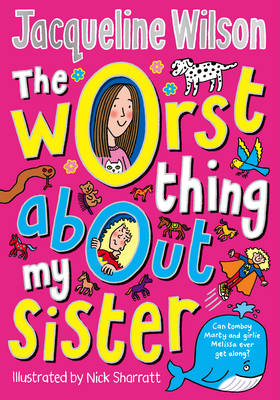 The Worst Thing About My Sister by Jacqueline Wilson