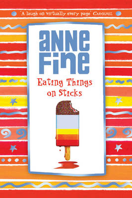 Eating Things on Sticks by Anne Fine