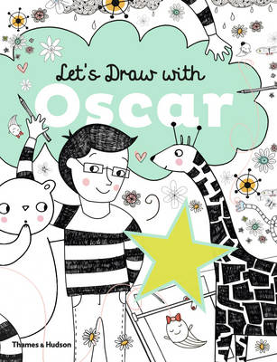 Let's Draw with Oscar Imagination, Ingenuity and Invention! by Anton Poitier