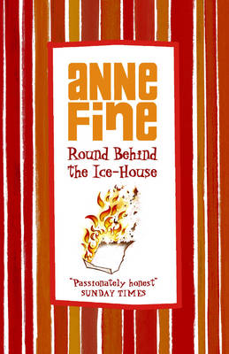 Round Behind the Ice-house by Anne Fine