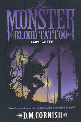 Monster Blood Tattoo 2: Lamplighter by D M Cornish