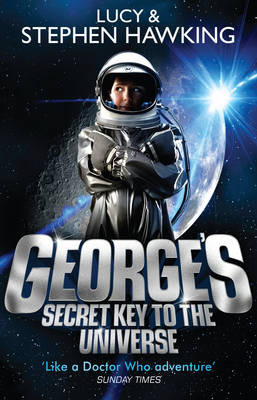George's Secret Key To The Universe by Lucy Hawking, Stephen Hawking
