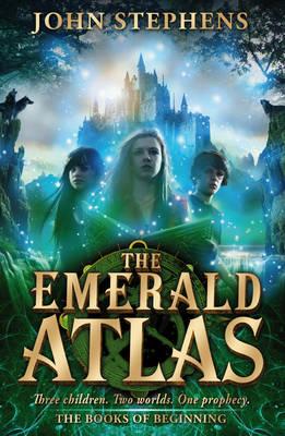 The Emerald Atlas:The Books of Beginning 1 by John Stephens