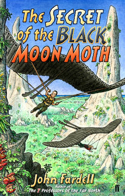 The Secret of the Black Moon Moth by John Fardell