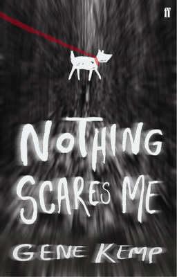 Nothing Scares Me by Gene Kemp