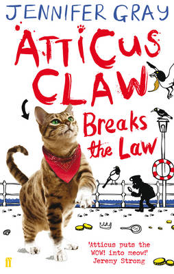Atticus Claw Breaks the Law by Jennifer Gray