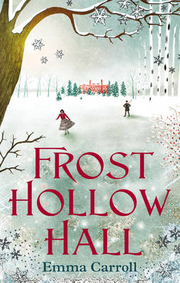 Frost Hollow Hall by Emma Carroll
