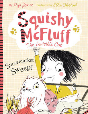 Squishy Mcfluff: and the Supermarket Sweep! by Pip Jones