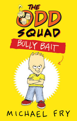 The Odd Squad Bully Bait by Michael Fry