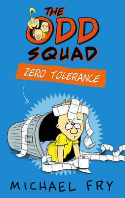 The Odd Squad Zero Tolerance by Michael Fry
