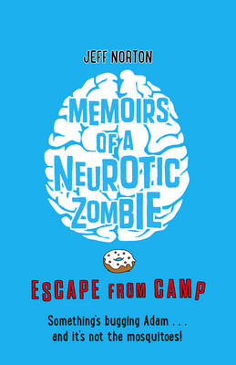 Memoirs of a Neurotic Zombie Escape from Camp by Jeff Norton