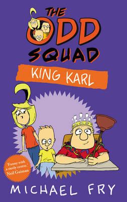 The Odd Squad: King Karl by Michael Fry